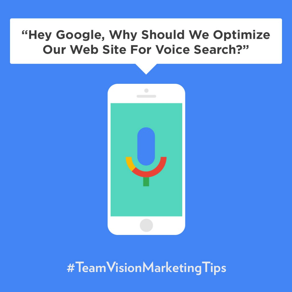 Hey Google, Why Should We Optimize Our Web Site For Voice Search?