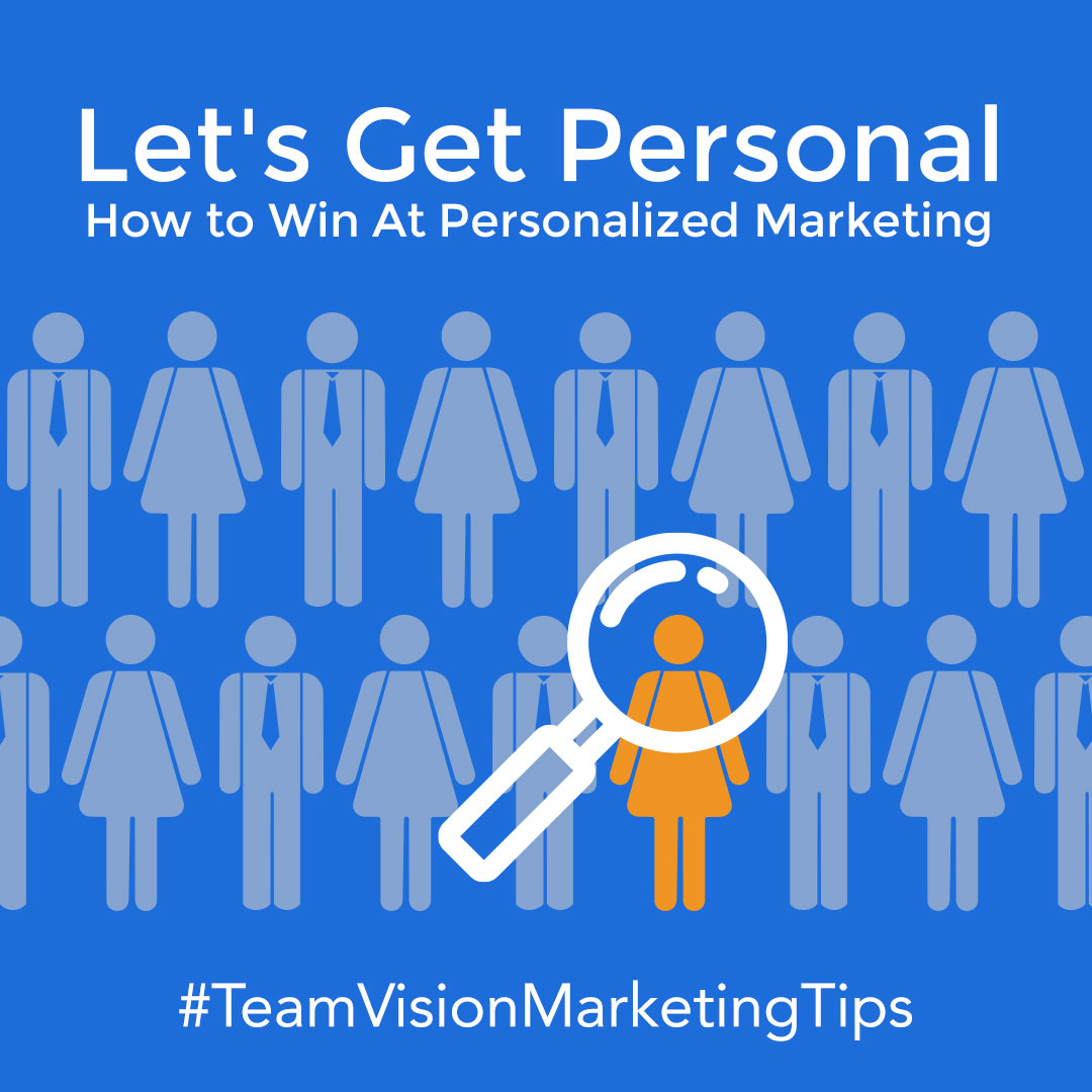 Let's Get Personal: How To Win At Personalized Marketing