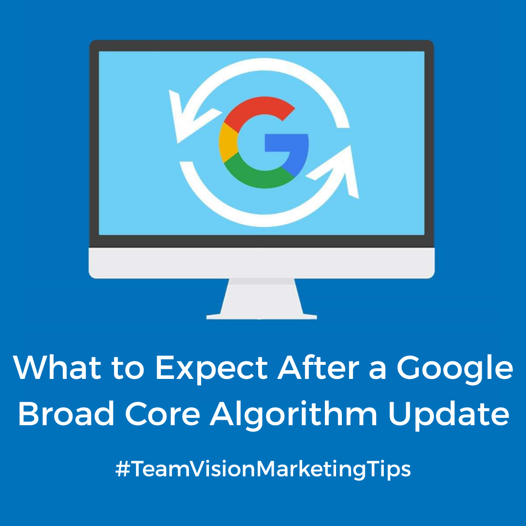What to Expect After A Google Broad Core Algorithm Update