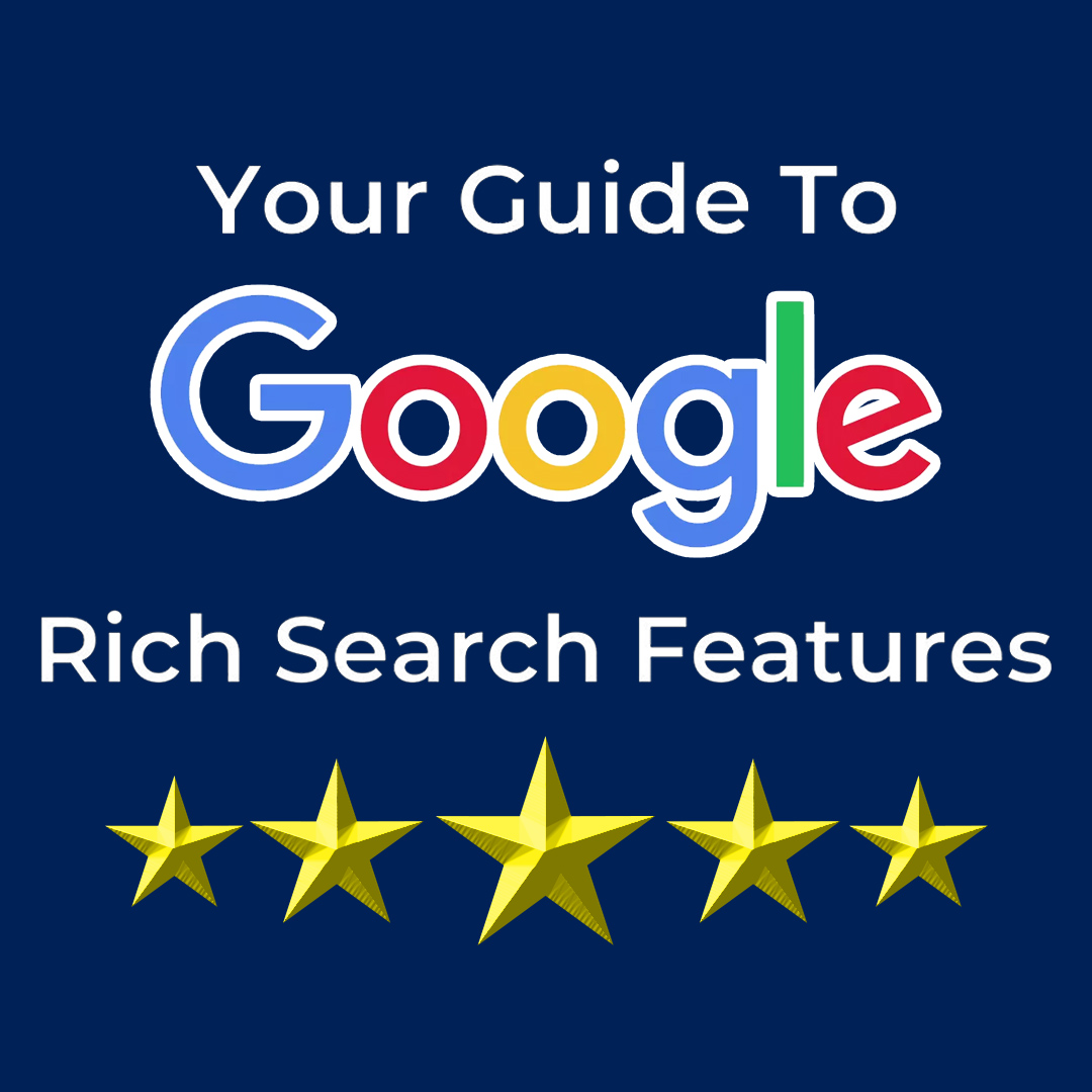 Your Guide to Google Rich Search Features